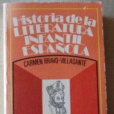 Libros de segunda mano: CARMEN BRAVO VILLASANTE. HISTORIA DE LA LITERATURA INFANTIL ESPAÑOLA. PEDAGOGÍA.. Lote 174959564