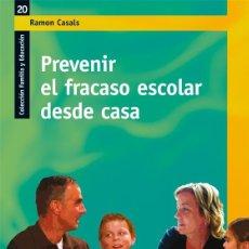 Libros de segunda mano: PREVENIR EL FRACASO ESCOLAR DESDE CASA. - CASALS CIENFUEGOS, RAMON.. Lote 175497464