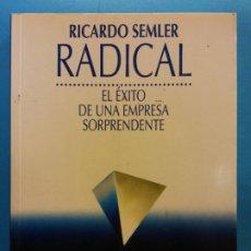 Libros de segunda mano: RADICAL. EL EXITO DE UNA EMPRESA SORPRENDENTE. RICARDO SEMLER. PLAZA Y JANES EDITORES S.A.. Lote 175607027