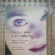 Libros de segunda mano: ENGANCHADOS A LAS PANTALLAS. GUÍA PARA PADRES, EDUCADORES Y USUARIOS - PAULINO CASTELLS E I.BOFARULL. Lote 176002192