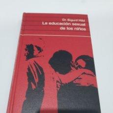 Libros de segunda mano: LA EDUCACION SEXUAL DE LOS NIÑOS.- DR. SIGURD HILD. Lote 176026485