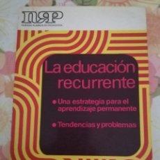 Libros de segunda mano: LA EDUCACIÓN RECURRENTE (UNA ESTRATEGIA PARA EL APRENDIZAJE PERMANENTE / TENDENCIAS Y PROBLEMAS). Lote 176428489