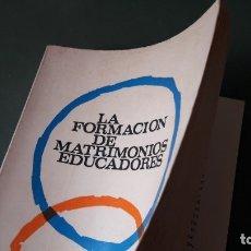 Libros de segunda mano: LA FORMACIÓN DE MATRIMONIOS EDUCADORES. Lote 177077555