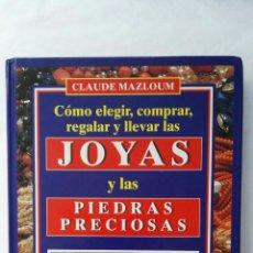 Libros de segunda mano: COMO ELEGIR, COMPRAR, REGALAR Y LLEVAR LAS JOYAS Y PIEDRAS PRECIOSAS. Lote 177326572