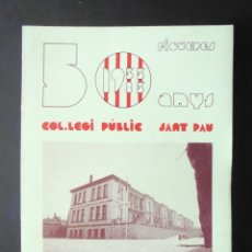 Libros de segunda mano: 50 ANYS DEL COL·LEGI PÚBLIC SANT PAU 1933-1983 FIGUERES JOSEP M.ª BERNILS I MACH DEDICATÒRIA AUTÒGRA. Lote 177938288