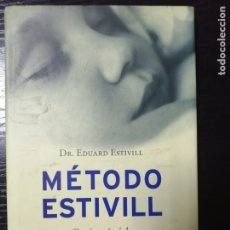 Libros de segunda mano: METODO ESTIVILL POR EL DR. EDUARD ESTIVILL. GUIA PARA ENSEÑAR A DORMIR A LOS NIÑOS.. Lote 178182126