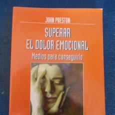 Libros de segunda mano: COMO SUPERAR EL DOLOR EMOCIONAL MEDIOS PARA CONSEGUIRLO. Lote 178644897