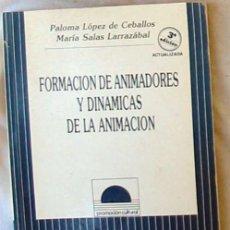 Libros de segunda mano: FORMACIÓN DE ANIMADORES Y DINÁMICAS DE LA ANIMACIÓN - PALOMA LÓPEZ DE CEBALLOS 1991 - VER INDICE. Lote 178996463