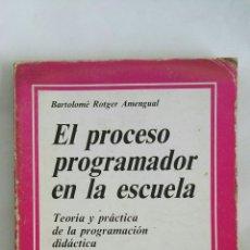 Libros de segunda mano: EL PROCESO PROGRAMADOR EN LA ESCUELA. Lote 178997205