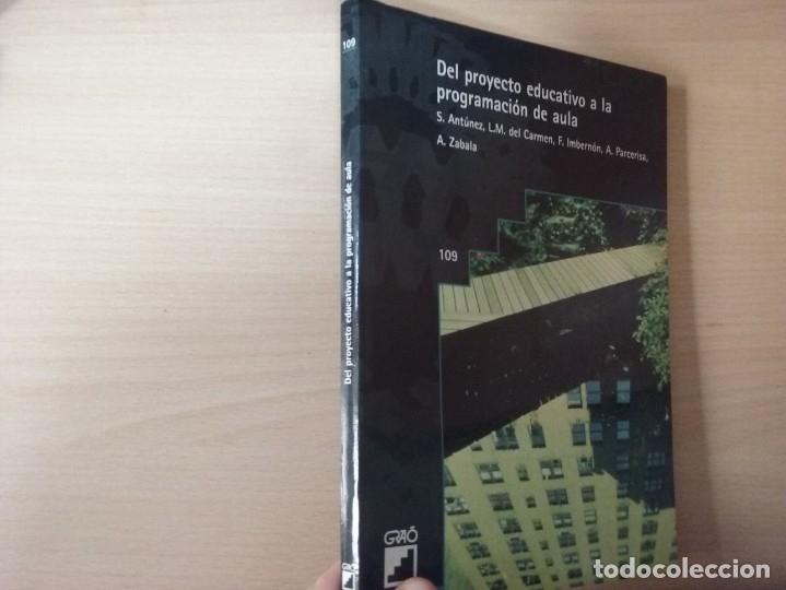 DEL PROYECTO EDUCATIVO A LA PROGRAMACIÓN DE AULA - S. ANTÚNEZ - L. M. DEL CARMEN - ANTONI ZABALA (Libros de Segunda Mano - Ciencias, Manuales y Oficios - Pedagogía)