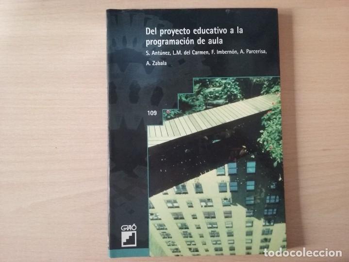 Libros de segunda mano: DEL PROYECTO EDUCATIVO A LA PROGRAMACIÓN DE AULA - S. ANTÚNEZ - L. M. DEL CARMEN - ANTONI ZABALA - Foto 2 - 179062582