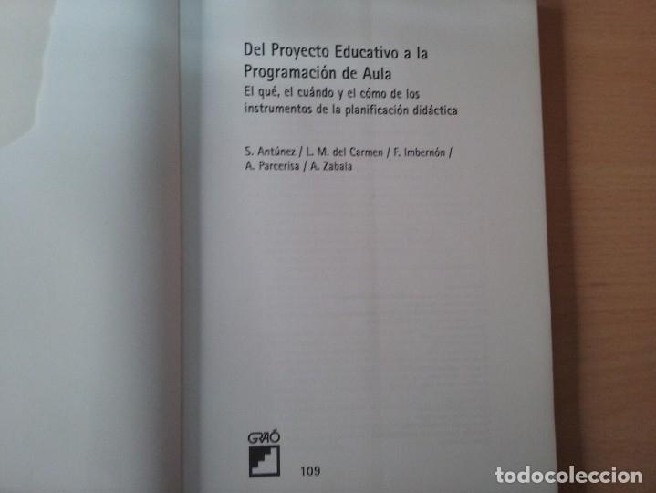 Libros de segunda mano: DEL PROYECTO EDUCATIVO A LA PROGRAMACIÓN DE AULA - S. ANTÚNEZ - L. M. DEL CARMEN - ANTONI ZABALA - Foto 3 - 179062582