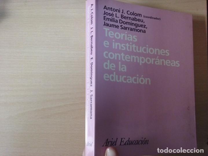 TEORIAS E INSTITUCIONES CONTEMPORANEAS - ANTONI J. COLOM - JOSÉ L. BERNABEU - EMILIA DOMÍNGEZ (Libros de Segunda Mano - Ciencias, Manuales y Oficios - Pedagogía)