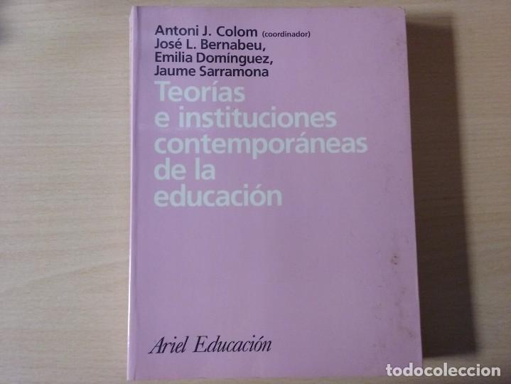 Libros de segunda mano: TEORIAS E INSTITUCIONES CONTEMPORANEAS - ANTONI J. COLOM - JOSÉ L. BERNABEU - EMILIA DOMÍNGEZ - Foto 2 - 179079703