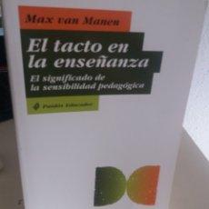 Libros de segunda mano: EL TACTO EN LA ENSEÑANZA. EL SIGNIFICADO DE LA SENSIBILIDAD PEDAGÓGICA - VAN MANEN, MAX. Lote 179157668