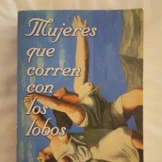 Libros de segunda mano: LIBRO / MUJERES QUE CORREN CON LOS LOBOS / CLARISSA PINKOLA ESTÉS 2009. Lote 179181162