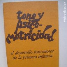 Libros de segunda mano: TONO Y PSICOMOTRICIDAD. EL DESARROLLO PSICOMOTOR EN LA PRIMERA INFANCIA.- MIRA STAMBAK. . Lote 179379656
