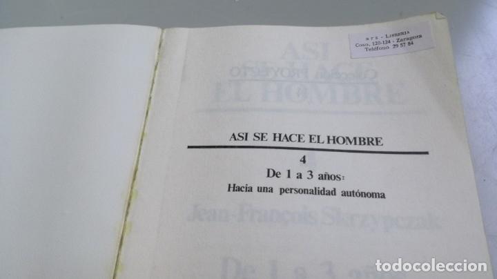 Libros de segunda mano: ASI SE HACE EL HOMBRE . 1 A 3 AÑOS - HACIA UNA PERSONALIDAD AUTONOMA - JEAN FRANCOIS SKRZYOCZAK - Foto 4 - 180045040