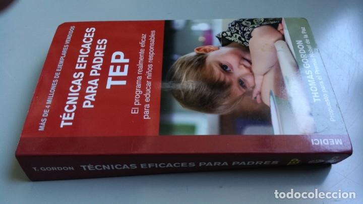 TEP TECNICAS EFICACES PARA PADRES - THOMAS GORDON - EFICAZ FORMAR NIÑOS RESPONSABLES (Libros de Segunda Mano - Ciencias, Manuales y Oficios - Pedagogía)