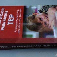 Libri di seconda mano: TEP TECNICAS EFICACES PARA PADRES - THOMAS GORDON - EFICAZ FORMAR NIÑOS RESPONSABLES. Lote 180045045