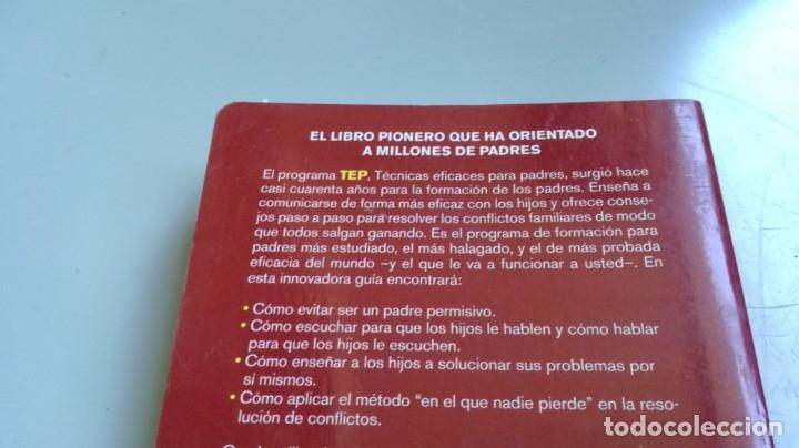 Libros de segunda mano: TEP TECNICAS EFICACES PARA PADRES - THOMAS GORDON - EFICAZ FORMAR NIÑOS RESPONSABLES - Foto 3 - 210699074