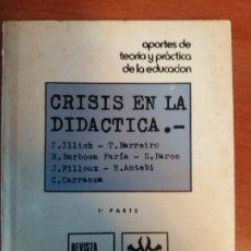 Libros de segunda mano: CRISIS EN LA DIDÁCTICA. 1ª PARTE Y 2ª PARTE. APORTES DE TEORÍA Y PRÁCTICA DE LA EDUCACIÓN. Lote 180127738