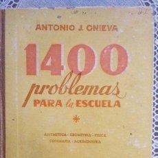 Libros de segunda mano: 1400 PROBLEMAS PARA LA ESCUELA.ANTONIO J.ONIEVA. Lote 180159608