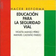 Libros de segunda mano: HACER REFORMA. EDUCACIÓN PARA LA SEGURIDAD VIAL. Lote 180207820