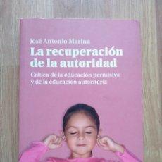 Libros de segunda mano: LA RECUPERACIÓN DE LA AUTORIDAD. JOSÉ ANTONIO MARINA.. Lote 180237286