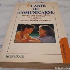 Libros de segunda mano: EL ARTE DE COMUNICARSE – THIERRY TOURNEBISE . Lote 180238593