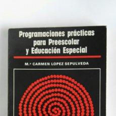 Libros de segunda mano: PROGRAMACIONES PRÁCTICAS PARA PREESCOLAR Y EDUCACIÓN ESPECIAL. Lote 180284561