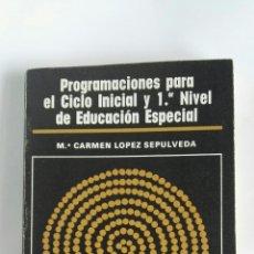 Libros de segunda mano: PROGRAMACIONES PARA EL CICLO INICIAL Y 1° NIVEL DE EDUCACIÓN ESPECIAL. Lote 180286110