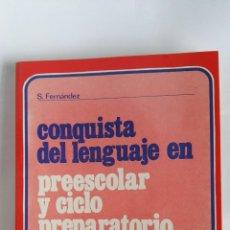 Libros de segunda mano: CONQUISTA DEL LENGUAJE EN PREESCOLAR Y CICLO PREPARATORIO. Lote 180287437