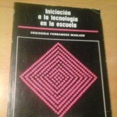 Libros de segunda mano: INICIACIÓN A LA TECNOLOGÍA EN LA ESCUELA. Lote 181556742