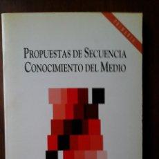 Libros de segunda mano: PROPUESTAS DE SECUENCIA. CONOCIMIENTO DEL MEDIO. Lote 181787487