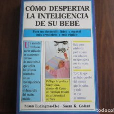 Libros de segunda mano: CÓMO DESPERTAR LA INTELIGENCIA DE SU BEBÉ. Lote 181890541