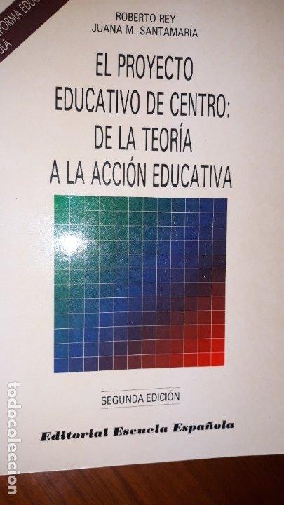 EL PROYECTO EDUCATIVO DE CENTRO: DE LA TEORÍA A LA ACCIÓN EDUCATIVA PLANIFICACIÓN ESCUELA IDEOLOGÍA (Libros de Segunda Mano - Ciencias, Manuales y Oficios - Pedagogía)