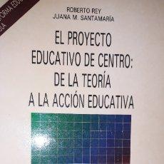 Libros de segunda mano: EL PROYECTO EDUCATIVO DE CENTRO: DE LA TEORÍA A LA ACCIÓN EDUCATIVA PLANIFICACIÓN ESCUELA IDEOLOGÍA. Lote 181912296