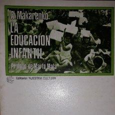 Libros de segunda mano: LA EDUCACIÓN INFANTIL MAKARENKO AUTORIDAD PATERNA DISCIPLINA JUEGO TRABAJO FAMILIA ECONOMÍA HÁBITOS. Lote 181940500