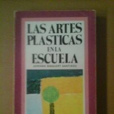 Libros de segunda mano: LAS ARTES PLÁSTICAS EN LA ESCUELA. Lote 181948222