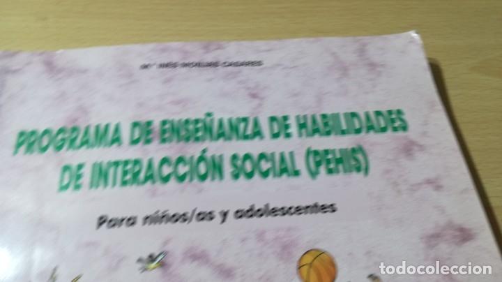 Libros de segunda mano: PROGRAMA DE ENSEÑANZA DE HABILIDADES DE INTEGRACION SOCIAL PEHIS - INES MONJAS CASARES / LL304 - Foto 3 - 197516370