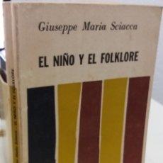 Libros de segunda mano: EL NIÑO Y EL FOLKLORE - SCIACCA, GIUSEPPE MARÍA. Lote 182215527
