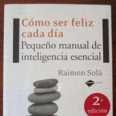 Livres d'occasion: CÓMO SER FELIZ CADA DÍA - RAIMON SOLÁ. Lote 182222912