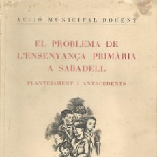 Libros de segunda mano: EL PROBLEMA DE L'ENSENYANÇA PRIMÀRIA A SABADELL. 1931. AMV.. Lote 182394848