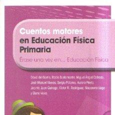 Libros de segunda mano: CUENTOS MOTORES EN EDUCACION FISICA PRIMARIA. ERASE UNA VEZ EN… EDUCACION FISICA. A-PED-737. Lote 182474266