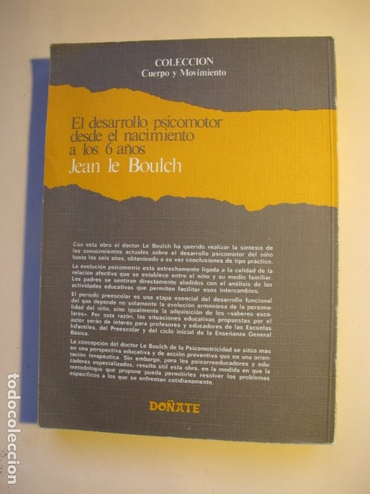 Libros de segunda mano: CH, DOEL DESARROLLO PSICOMOTOR DESDE EL NACIMIENTO A LOS 6 AÑOS.- J. LE BOULCH.- DOÑATE BOUL - Foto 2 - 182645030