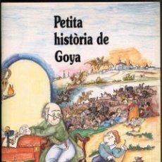 Libros de segunda mano: PETITA HISTORIA DE GOYA .- DE LYDIA MARTIN I PILARIN BAYES.. Lote 182790823