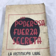 Libros de segunda mano: UNA PODEROSA FUERZA SECRETA. 1940. INSTITUCIÓN LIBRE DE ENSEÑANZA INTONSO FRANQUISMO. Lote 182998347