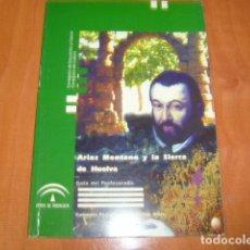 Libros de segunda mano: ARIAS MONTANO Y LA SIERRA DE HUELVA , GUIA DEL PROFESORADO , GABINETE PEDAGOGICO DE BELLAS ARTES. Lote 183086961