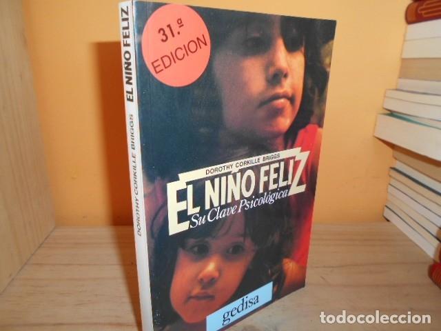 EL NIÑO FELIZ,SU CLAVE PSICOLOGICA / DOROTHY CORKILLE BRIGGS (Libros de Segunda Mano - Ciencias, Manuales y Oficios - Pedagogía)